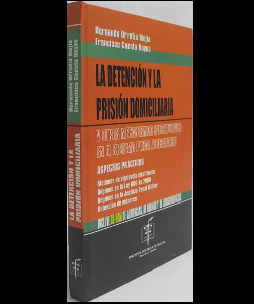 La Detención y la Prisión Domiciliaria