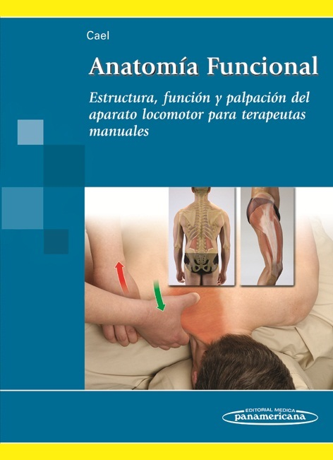 Anatomia Funcional - Estructura, función y palpación del aparato locomotor para terapeutas manuales
