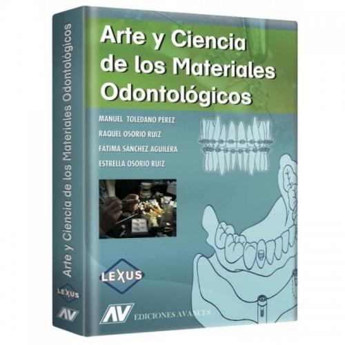 Arte y Ciencia de los Materiales Odontológicos - Toledano