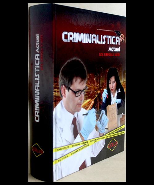 Criminalística Actual - Ley, Ciencia y Arte
