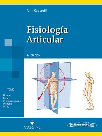 Fisiología Articular - Tomo 1. Miembro superior (Nva. Presentación)