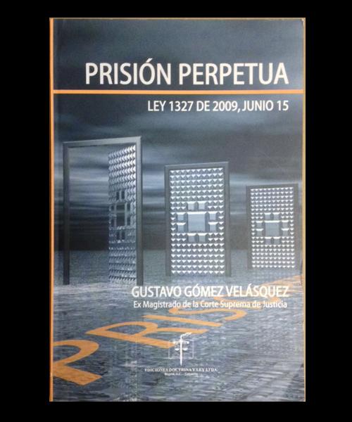 Prisión Perpetua-Ley1327 de 2009, junio 15