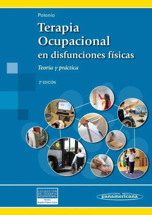 Terapia Ocupacional en Disfunciones Físicas-Teoría y Práctica