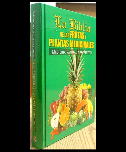 La Biblia de las Frutas y Plantas Medicinales