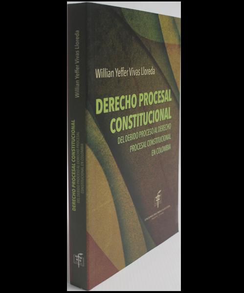 Derecho procesal Constitucional. del debido proceso al derecho procesal constitucional en colombia