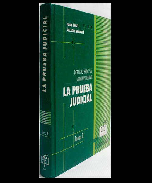 La Prueba Judicial - Derecho procesal Administrativo
