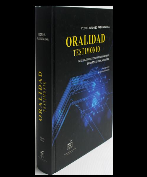 Oralidad Testimonio. Interrogatorios y contrainterrogatorios en el proceso penal acusatorio